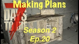 7 Days To Die (PS4) SEASON 2 EP. 20 - MAKING PLANS!!
