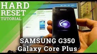 Hard Reset SAMSUNG G350 Galaxy Core Plus