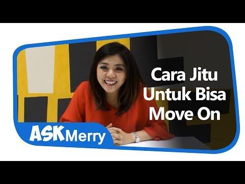 CARA JITU UNTUK BISA MOVE ON | ASK Merry | Merry Riana