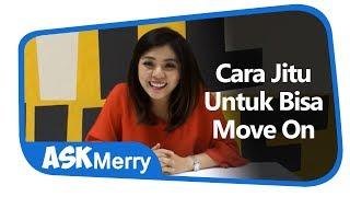 Video CARA JITU UNTUK BISA MOVE ON | ASK Merry | Merry Riana download MP3, 3GP, MP4, WEBM, AVI, FLV Oktober 2018