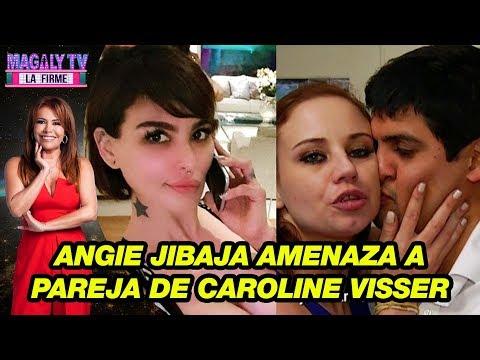 Angie Jibaja amenaza a pareja de Caroline Visser