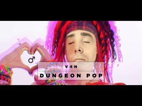 ♂ V4N - DUNGEON POP ♂