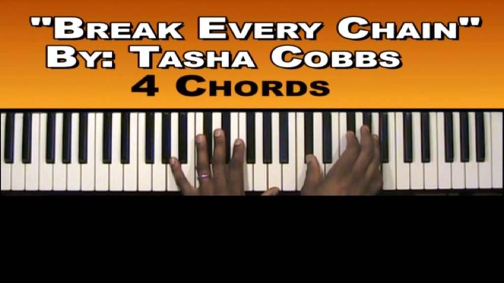 break every chain- Tasha Cobbs/How to play break every chain on ...