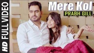💞😘Mere Kol Prabh Gill💗 Punjabi Whatsapp Video Status 💞💞I Whatsapp Status 30 Second I Sad Status