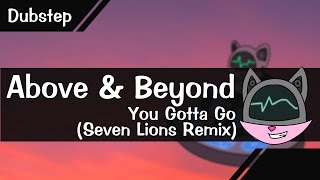 DJ Artzy - You Gotta Go (Seven Lions Dubstep Remix) by Above and Beyond