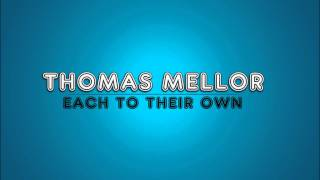 Thomas Mellor - Each To Their Own