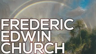 Frederic Edwin Church: A collection of 206 paintings (HD)