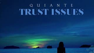 Quiante - Trust Issues