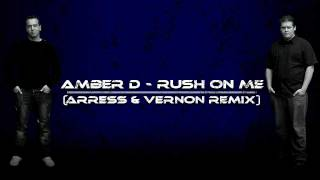 [FREE TRACK]Amber D - Rush on Me (ArrEss and Vernon Remix)