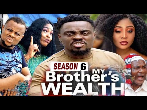 Download MY BROTHER'S WEALTH (SEASON 6) {TRENDING NEW MOVIE} - 2021 LATEST NIGERIAN NOLLYWOOD MOVIES