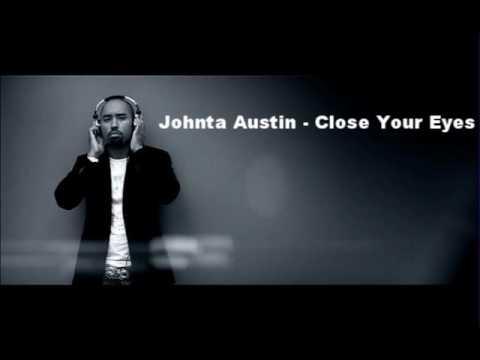 Johnta Austin - Close Your Eyes (New Single 2010)