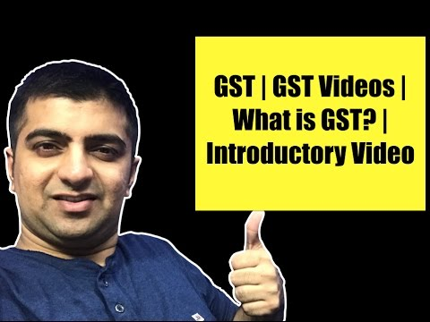 What is GST? Introductory Video