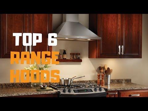 Best Range Hoods in 2019 - Top 6 Range Hoods Review