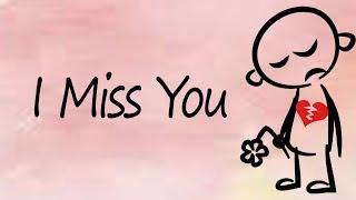 I Miss You   very sad whatsapp status