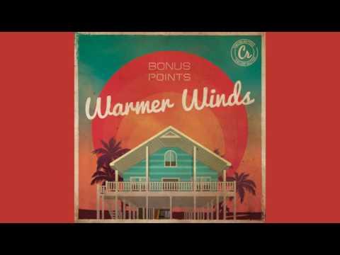 Bonus Points - Warmer Winds [ Chill Hip Hop Instrumental 2016 EP ]