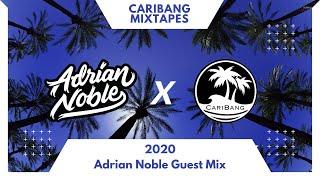 CariBang Mixtapes 2020 | Adrian Noble Guest Mix | Reggaeton, Afrobeat & Moombathon