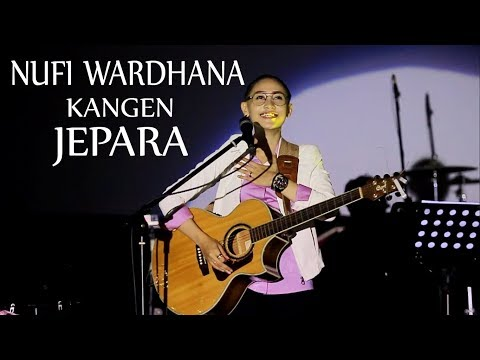 Nufi Wardhana / Kangen / Jepara