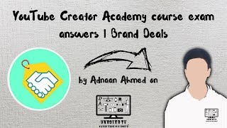 🔴 YouTube Creator Academy course exam answers l Brand Deals l Unboxer TV
