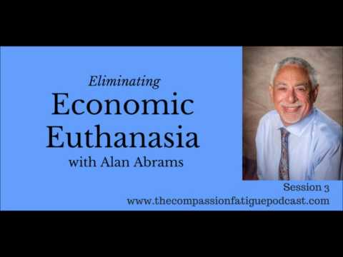 03 The Compassion Fatigue Podcast Eliminating Economic Euthanasia with Alan Abrams