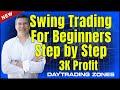 Swing Trading For Beginners Steps  3K Profit