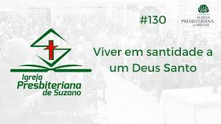 04/09/20 - Viver em santidade a um Deus Santo - Lv.20.7,26