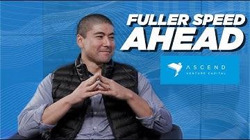 Ascend Venture Capital Partner Dan Conner - Fuller Speed Ahead