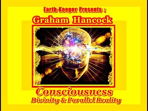 Graham Hancock: Consciousness, Religion, Christ, Ayahuasca & Parallel Realms !