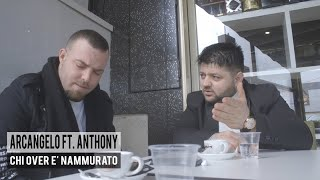 Arcangelo Ft. Anthony - Chi Over E' Nammurato (Video Ufficiale 2018)