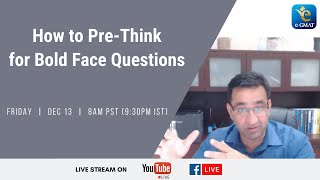 How To Pre-think For Bold Face Questions