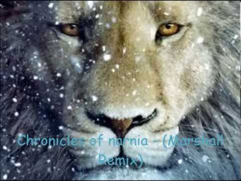 Chronicles of narnia - (Marshall Remix)