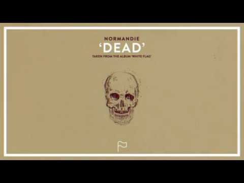 Normandie – Dead