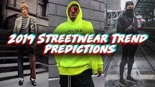 Up and Coming Streetwear and Menswear Trends of 2019