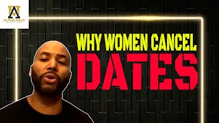 Why Women Cancel Dates and How to Handle It