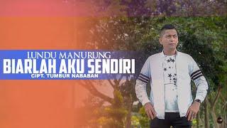 Lundu Manurung - Biarkan Aku Sendiri ♪ ( Original Video HD )