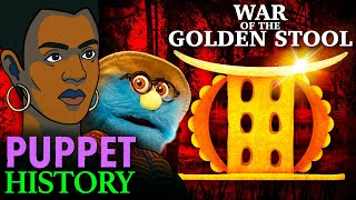 The War of the Golden Stool • Puppet History