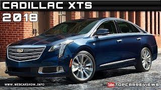 2018 CADILLAC XTS Review Rendered Price Specs Release Date