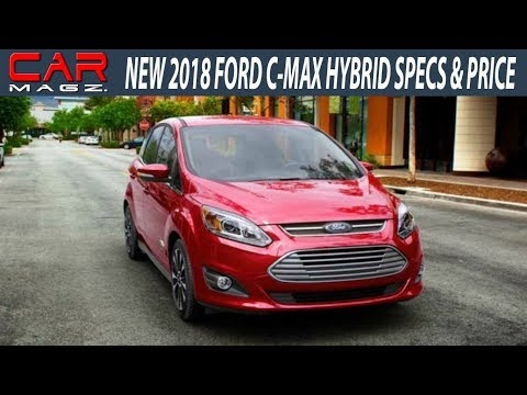 2018 Ford C-Max Hybrid Specs and Review