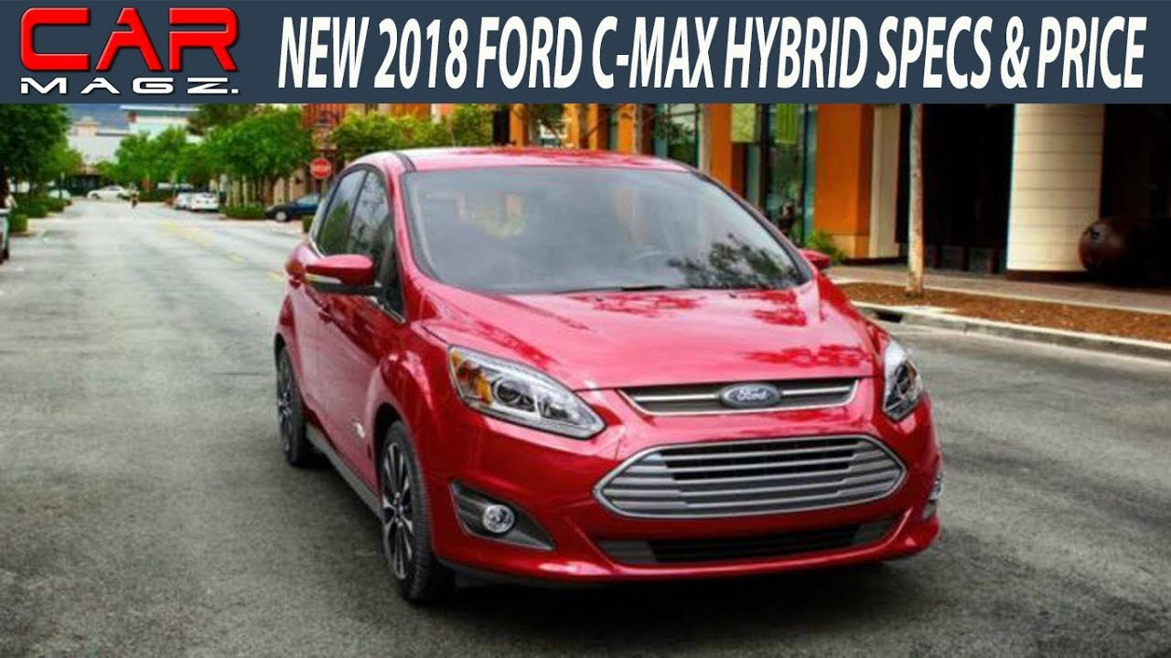 2018 Ford C Max Hybrid Specs And Review