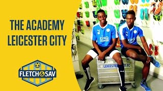 Leicester City: The Academy | Fletch and Sav