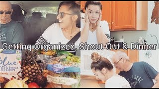 GETTING ORGANIZED, SHOUT OUT, & DINNER | VLOG