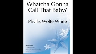 Whatcha Gonna Call That Baby? (TB) - Phyllis Wolfe White
