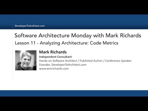 Lesson 11 - Analyzing Architecture: Code Metrics (posted April 2