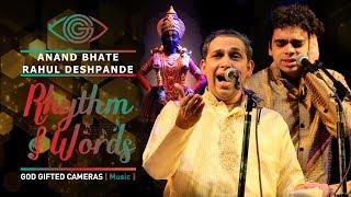 Anand Bhate & Rahul Deshpande | | Rhythm & Words | | God Gifted Cameras |