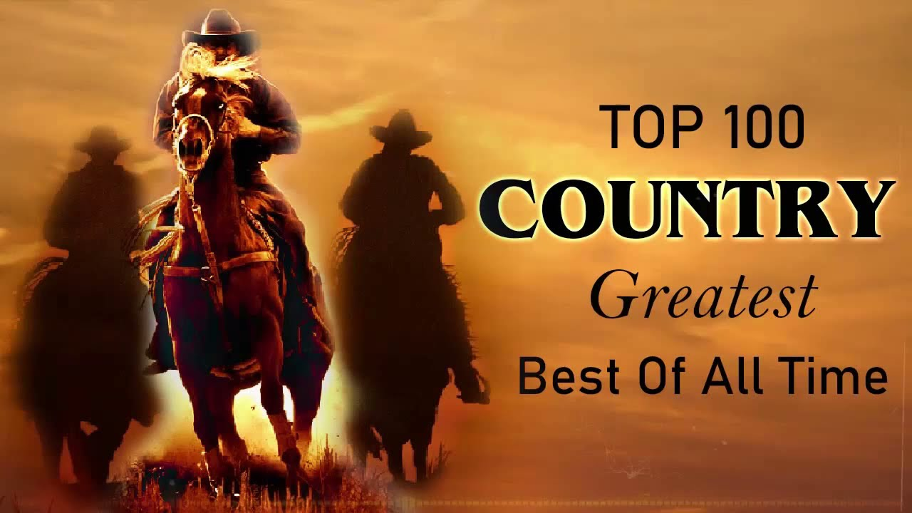 Top 100 Best Old Country Songs Of All Time Best Classic Country Songs Old Country Music Playlist Youtube