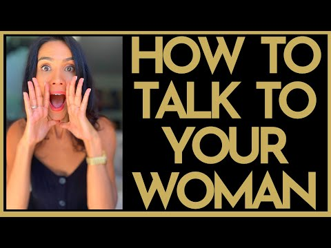 How To Talk To Your Woman | For The INTROVERT GUY