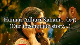 Hamari Adhuri Kahani Hindi Lyrics with English Translation