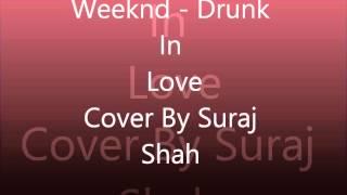 Weeknd - Drunk In Love (Cover)