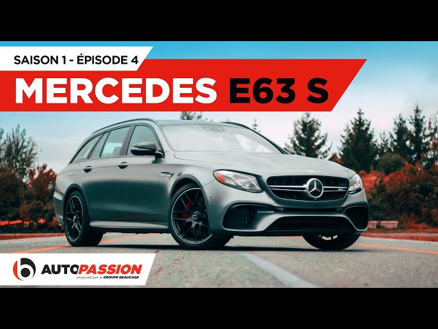 Mercedes-AMG E63 S — AutoPassion.TV — Épisode 4