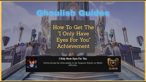 i only have eyes for you  achievement guide  mythic sanguine depths  shadowlands wow