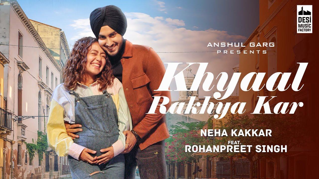 KHYAAL RAKHYA KAR - Neha Kakkar ft. RohanPreet Singh   Anshul Garg   Babbu   Rajat Nagpal  